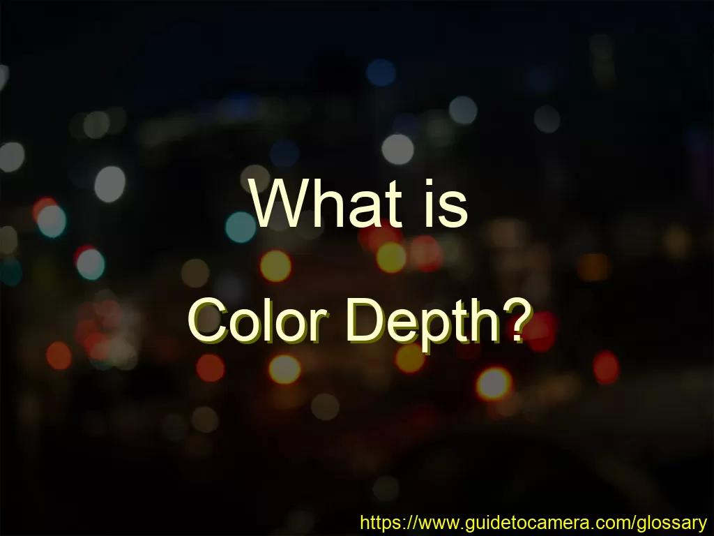 What is Color Depth?
