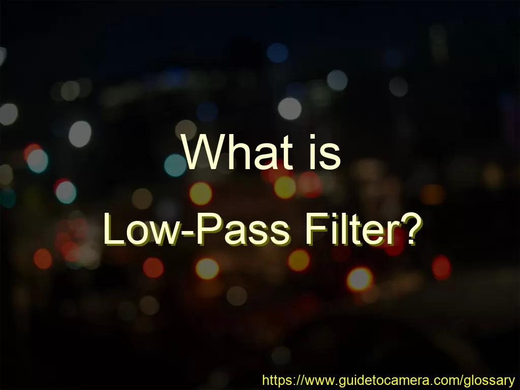 What is Low-Pass Filter?