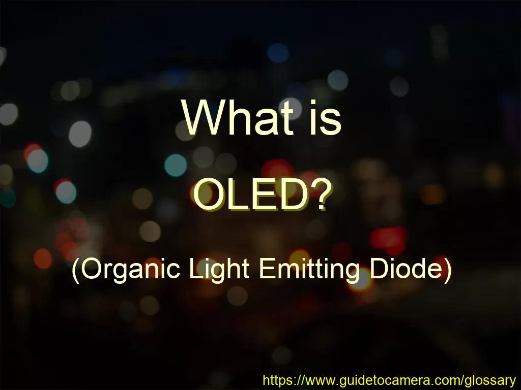 What is OLED (Organic Light Emitting Diode)?