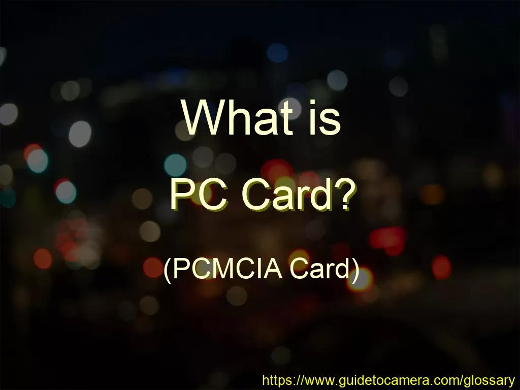 What is PC Card (PCMCIA Card)?