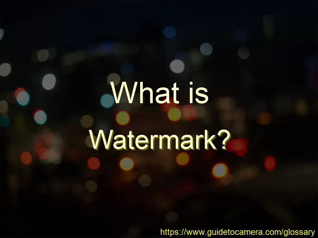 What is Watermark?